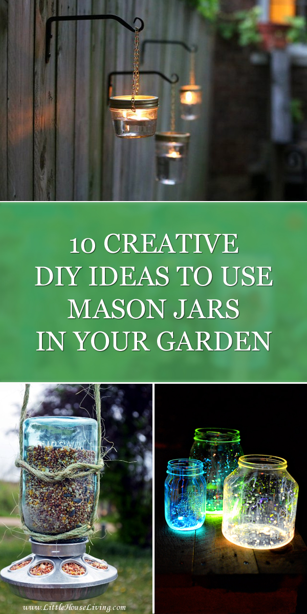10 Creative DIY Ideas to Use Mason Jars in Your Garden