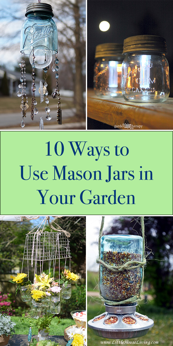 10 Ways to Use Mason Jars in Your Garden