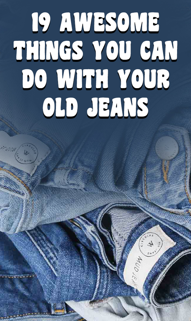 19 Awesome Things You Can Do with Your Old Jeans