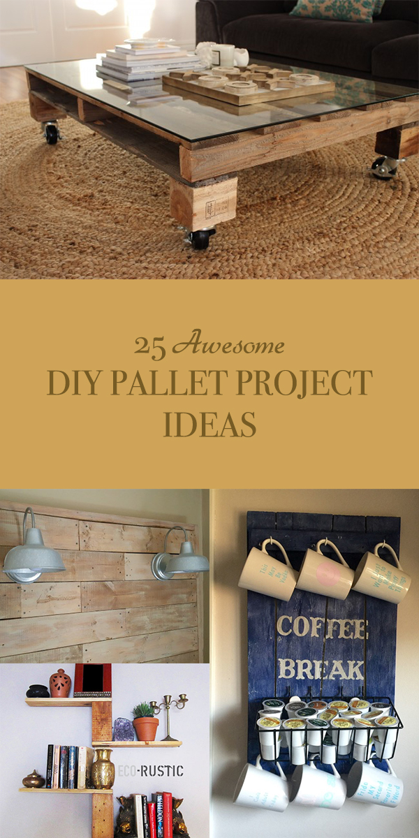 25 Awesome DIY Pallet Project Ideas