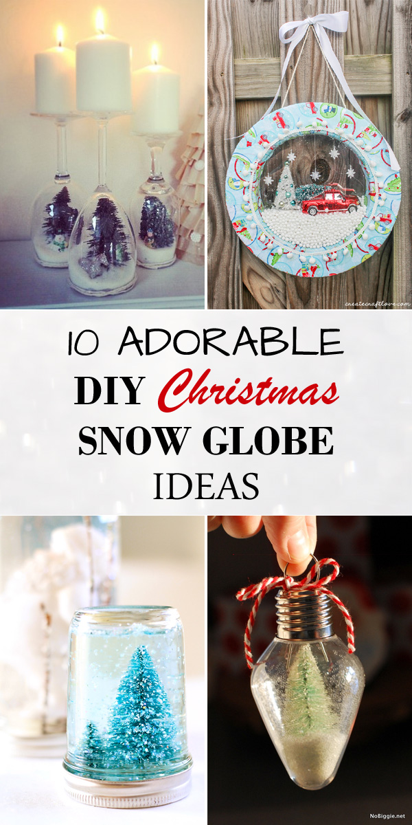 10 Adorable DIY Christmas Snow Globe Ideas