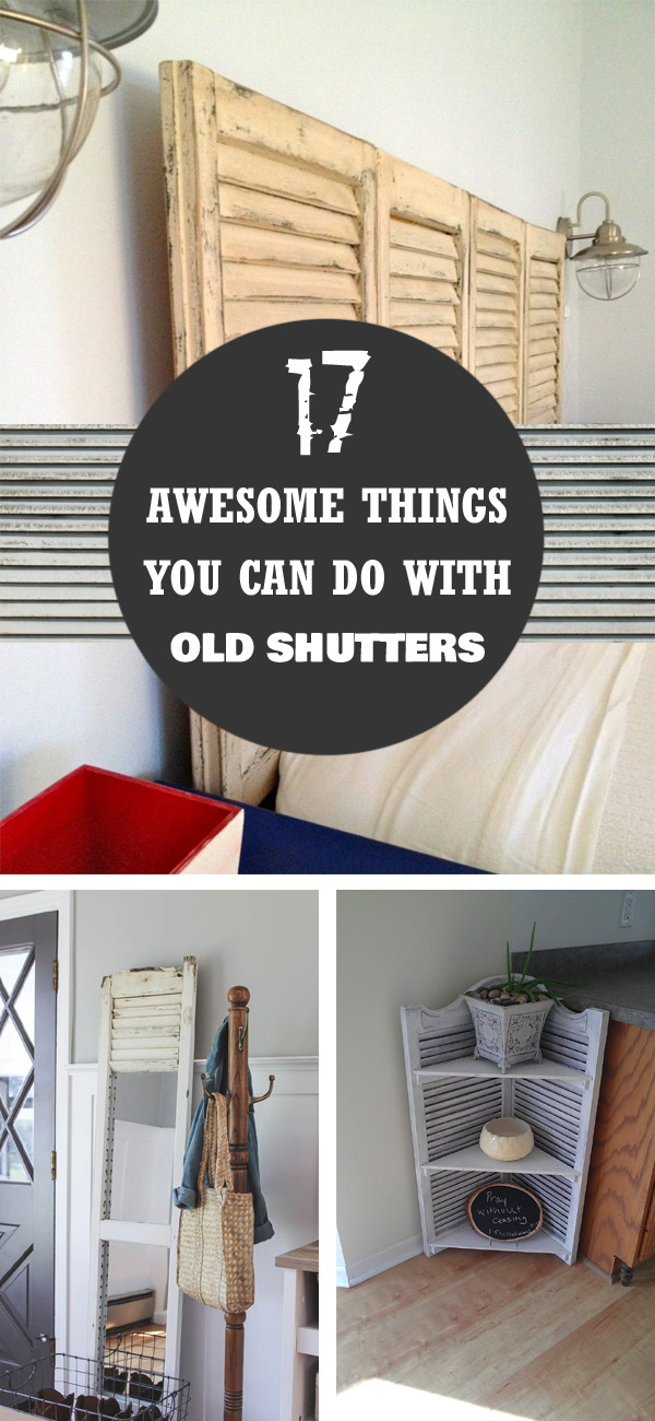 17 Awesome Things You Can Do with Old Shutters