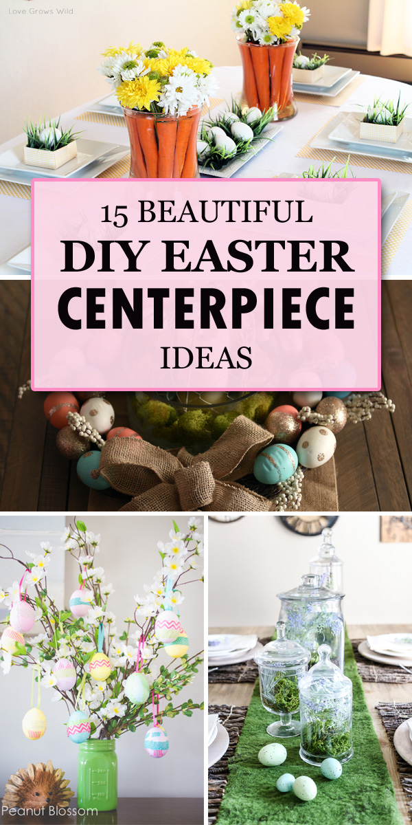 15 Beautiful Diy Easter Centerpiece Ideas