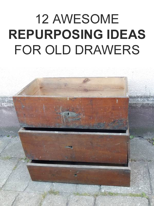 12 Awesome Repurposing Ideas For Old Drawers