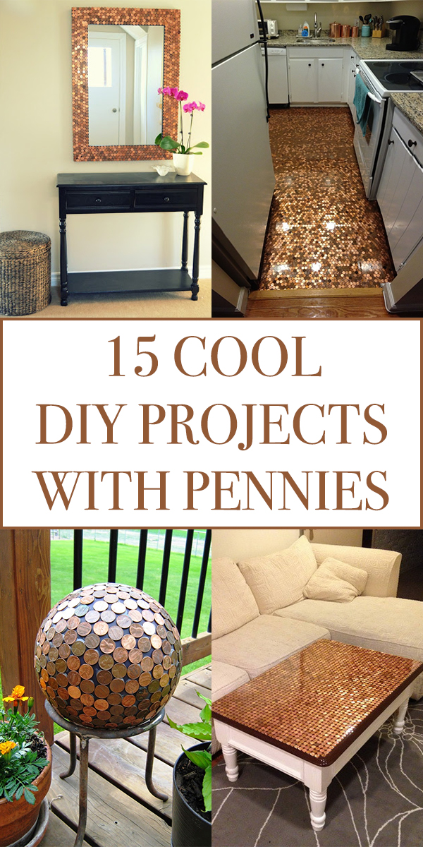 15 Cool DIY Projects With Pennies